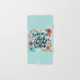 Pretty Sweary: It Looks Like It's Fuck this Shit O'Clock Hand & Bath Towel