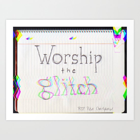worship the glitch Art Print