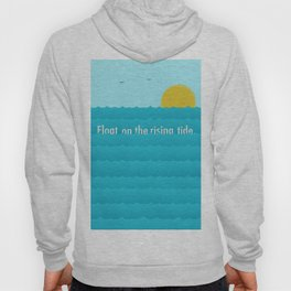 Float on the Rising Tide. Hoody