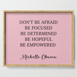 Don't be afraid BE FOCUSED BE DETERMINED BE HOPEFUL BE EMPOWERED Serving Tray