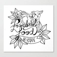 Friends not Food Canvas Print
