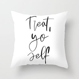Treat Yo Self, Calligraphy Quote, Inspirational Quote, Motivational Quote, Printable Art Throw Pillow