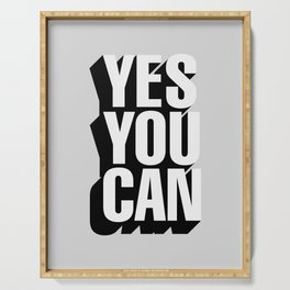 YES YOU CAN black and white motivational typography inspirational home wall bedroom decor Serving Tray