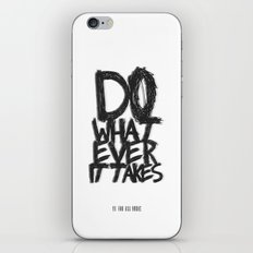 WHATEVER IT TAKES iPhone & iPod Skin