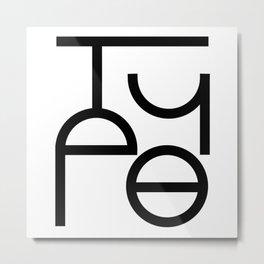 TYPE Metal Print