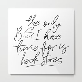 BS and Book Stores Metal Print