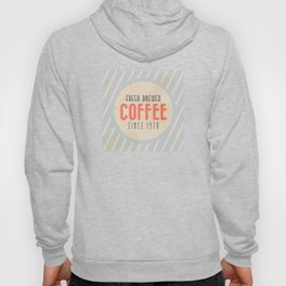 Fresh Brewed Coffee Hoody