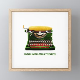 ORGANIC INVENTIONS SERIES: Vintage Smythe-Corn-A Typewriter Framed Mini Art Print