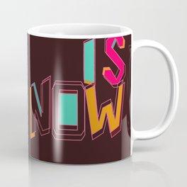 Only Now Coffee Mug