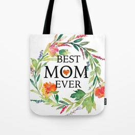 Best mom ever text-colorful wreath Tote Bag