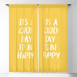 It's a Good Day to Be Happy - Yellow Blackout Curtain