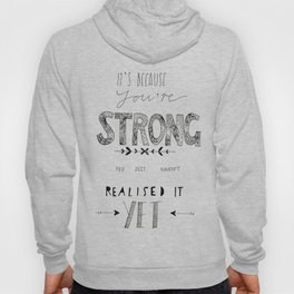 You are Strong... Hoody