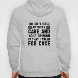 Cake And Your Opinion Hoody