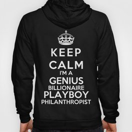 Keep Calm I'm A Genius Billionaire Playboy Philanthropist Hoody