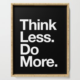 Think Less Do More Inspirational Wall Art black and white typography poster design home wall decor Serving Tray