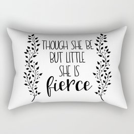Though She Be But Little Rectangular Pillow