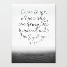 Come to me, all you who are weary and burdened and I will give you rest Canvas Print