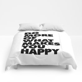 Do More of What Makes You Happy black-white typography design modern canvas wall art home decor Comforters