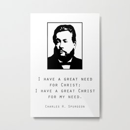 """Spurgeon Quote """"I have a great Christ"""" Metal Print"""