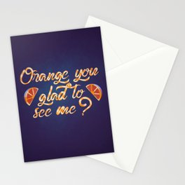 Orange You Glad to See Me? Stationery Cards