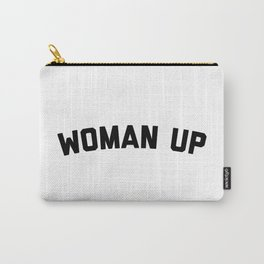 Woman Up Funny Quote Carry-All Pouch