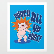 PUNCH ALL YO' BUNS! Art Print