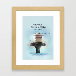 Sometimes there's a bridge to cross Framed Art Print