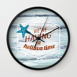We're having a helluva time! Wall Clock