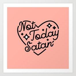 not today satan I Kunstdrucke