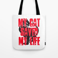 My Cat Saved My Life Tote Bag