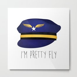 I'm Pretty Fly Metal Print