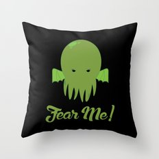FEAR ME! Throw Pillow
