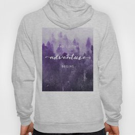 Ultra Violet Forest - And So The Adventure Begins Nature Photography Typography Hoody