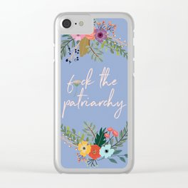 F*ck the patriarchy Clear iPhone Case