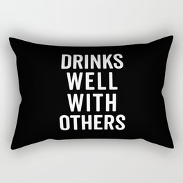 Drinks Well With Others Funny Quote Rectangular Pillow