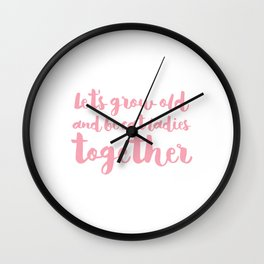 let's be cat ladies together - Pink Wall Clock