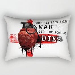 When The Rich Wages War... Rectangular Pillow