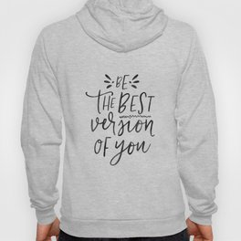 Be The Best Version Of You,Friends Gift,Be You,Be Yourself Hoody