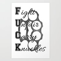 Art Print featuring Fight Unfair Carry Knuckles by tuckchaylor