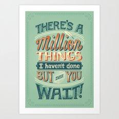 Just You Wait Art Print