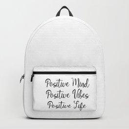 Positive Mind Positive Vibes Positive Life Backpack