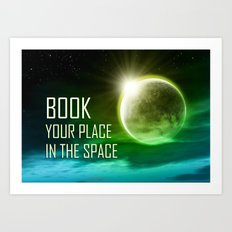 Book your place in the space Art Print