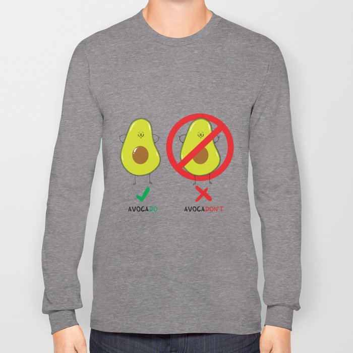 AvocaDO & AvocaDON'T Long Sleeve T-shirt