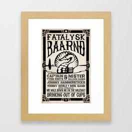 Fatalysk Baarnd Concert Poster Framed Art Print