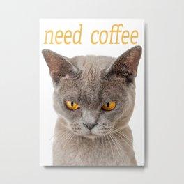 Angry Kitty Needs Coffee Metal Print