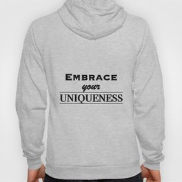 Embrace your uniqueness Hoody