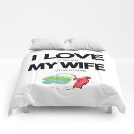 I Love it when my wife lets me go fishing Comforters