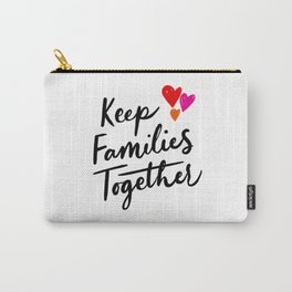 Keep Families Together Carry-All Pouch