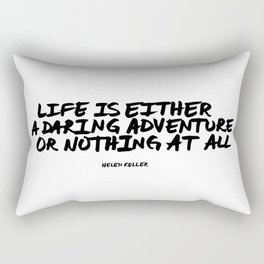 'Life is either a daring adventure or nothing at all' Helen Keller Quote Hand Letter Type Word Black Rectangular Pillow
