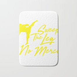 Sweep the leg no mercy karate martial arts t shirt Bath Mat